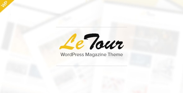 LeTour - WordPress Magazine and Blog Theme - Blog / Magazine WordPress