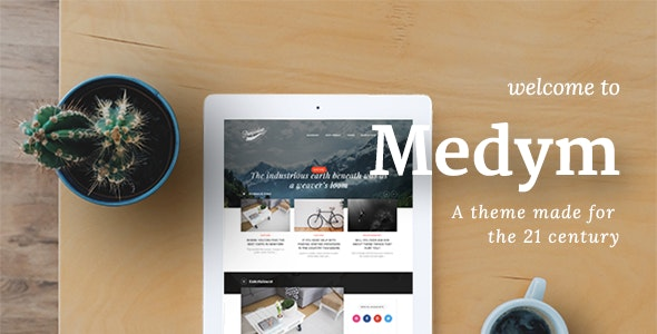 Medym - A Theme Made For The 21 Century - News / Editorial Blog / Magazine