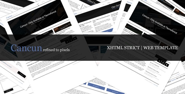 Cancun - Corporate, Clean and easy. XHTML Strict - Corporate Site Templates
