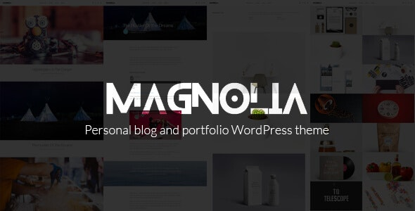 Magnolia - Blog and Portfolio WordPress Theme - Creative WordPress