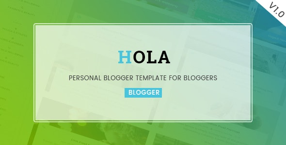 Hola - Personal Blogger Template For Bloggers - Blogger Blogging