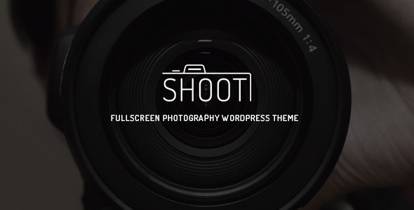 Shoot - Fullscreen Photography WordPress Theme - Photography Creative