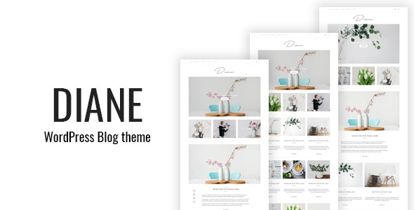 Diane - Minimal WordPress Blog Theme - Personal Blog / Magazine