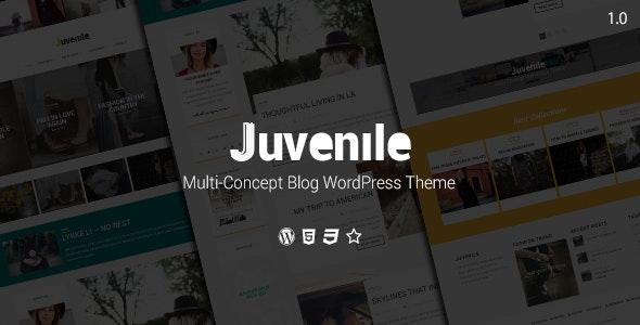 Juvenile - Multi-Concept Blog WordPress Theme - Blog / Magazine WordPress