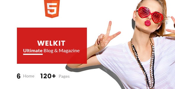 Welkit - The Ultimate Blog & Magazine Template - Personal Site Templates
