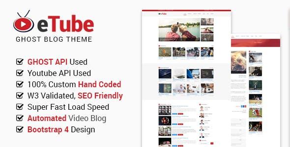 eTube - Video Blog / Magazine / Entertainment Ghost Theme (Bootstrap 4)
