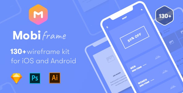 MobiFrame Wireframe Kit 130+ Sketch - AI - PSD Template - Sketch UI Templates