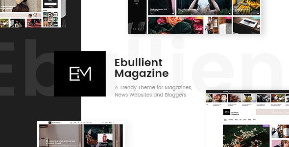 Ebullient - Magazine & News Theme - News / Editorial Blog / Magazine