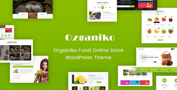 Ozganiko - A Organic Store And Food Shop WordPress Theme - Food Retail