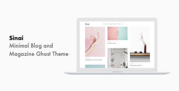 Sinai - Minimal Blog and Magazine Ghost 3.0 Theme - Ghost Themes Blogging