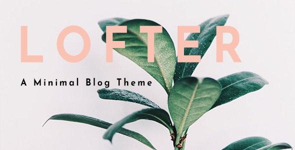 Lofter -  Minimalist Theme - Personal Blog / Magazine