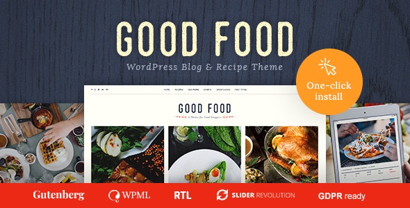 Good Food - Recipe Magazine & Cooking Blogging Theme - Food Retail