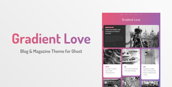 Gradient Love - Blog & Magazine Theme for Ghost - Ghost Themes Blogging