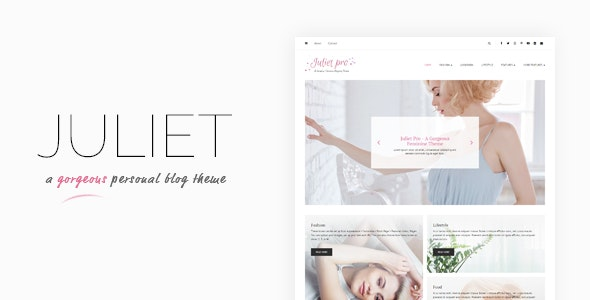 Juliet - A Gorgeous Personal Blogging Theme - Personal Blog / Magazine