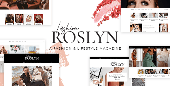 Roslyn - Fashion and Lifestyle Theme for Bloggers and Magazines - News / Editorial Blog / Magazine