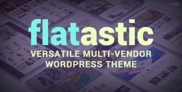 Flatastic - Versatile Multi Vendor WordPress Theme - WooCommerce eCommerce