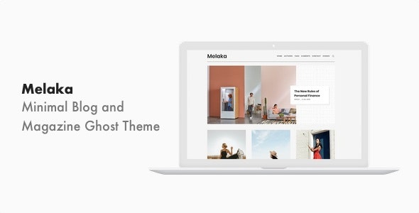 Melaka - Blog and Magazine Ghost Theme by aspirethemes
