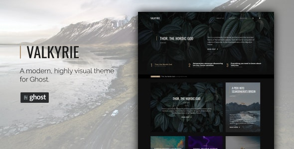 Valkyrie - A Highly Visual Ghost Blog - Ghost Themes Blogging