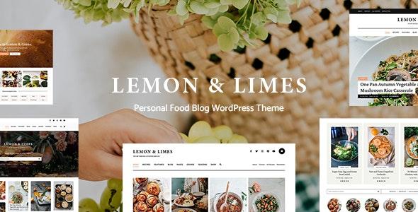 Lemon & Limes - Personal Food Blog WordPress Theme - Personal Blog / Magazine
