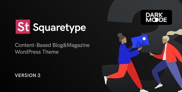Squaretype v3.0.4 – Modern Blog WordPress Theme