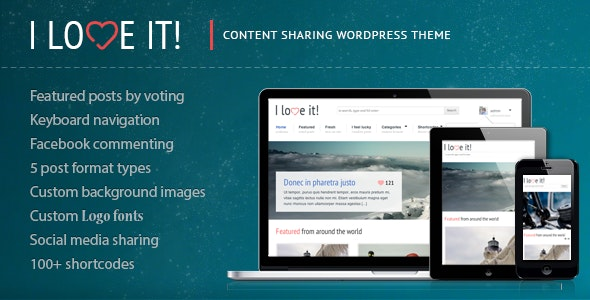 I Love It! - Content Sharing WordPress Theme - Blog / Magazine WordPress