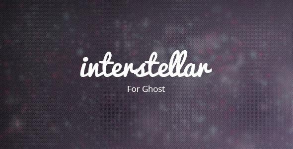 Interstellar - Ghost Theme - Ghost Themes Blogging